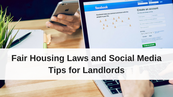 Fair Housing Laws and Social Media Tips for Landlords