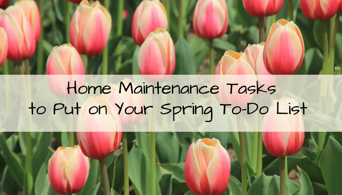 Home Maintenance Tasks to Put on Your Spring To-Do List