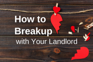 How to Breakup with Your Landlord