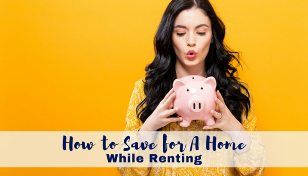 Save for a Home While Renting