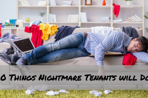10 Things Nightmare Tenants Will Do