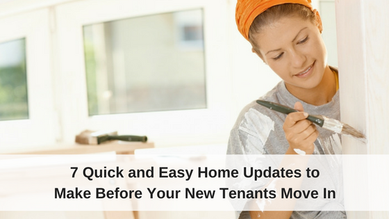 7 Quick and Easy Home Updates to Make Before Your New Tenants Move In
