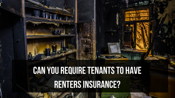 Can you require tenants to have renters insurance?