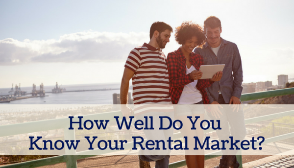 How Well Do You Know Your Rental Market?
