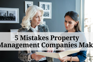 The 5 Worst Mistakes Property Management Companies Make