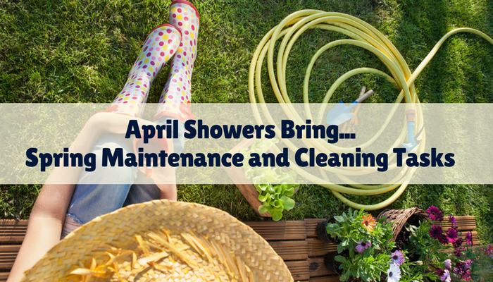 April Showers Bring… Spring Maintenance and Cleaning Tasks