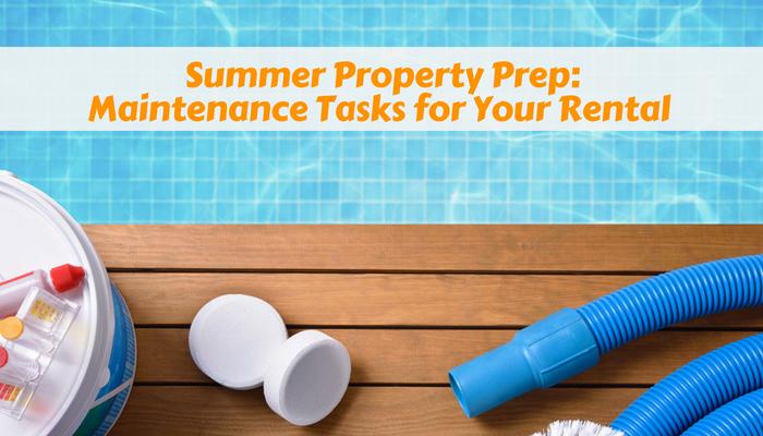 Summer Property Prep:  Maintenance Tasks for Your Rental
