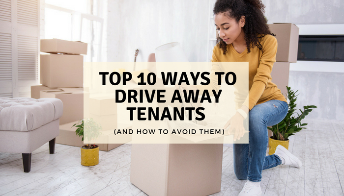 Top 10 Ways to Drive Away Tenants (And How to Avoid Them)