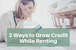 3 Ways to Grow Your Credit Score While Renting