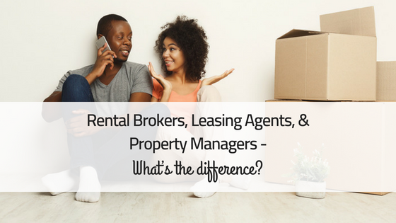 Rental Brokers, Leasing Agents, and Property Managers – What's the difference?