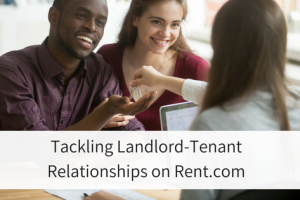 Tackling Landlord-Tenant Relationships on Rent.com
