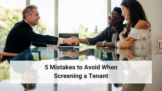 5 Mistakes to Avoid When Screening a Tenant