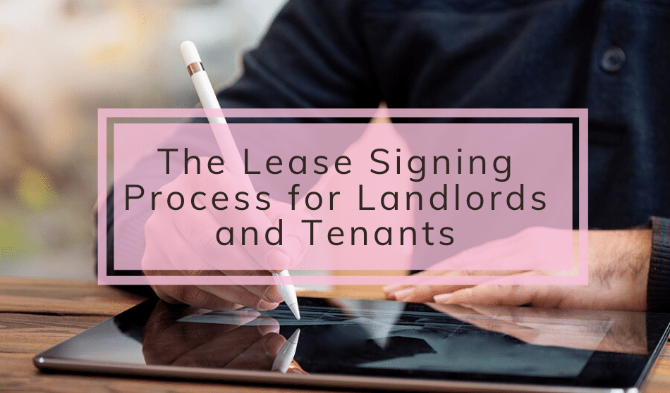 The Lease Signing Process for Landlords and Tenants
