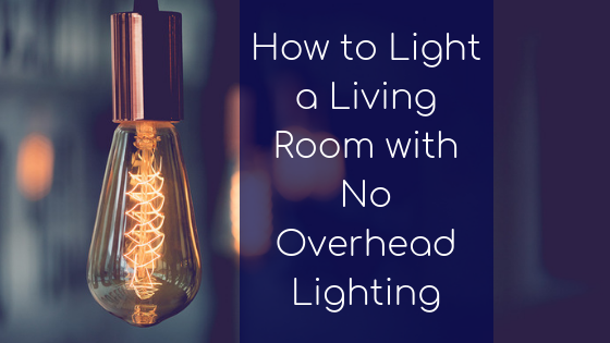 How To Light A Living Room With No Overhead Lighting 1 Png