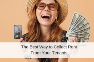 The Best Way to Collect Rent From Your Tenants