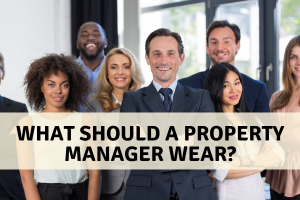 What Should a Property Manager Wear?