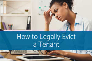 How to Legally Evict a Tenant