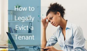 legally evict a tenant