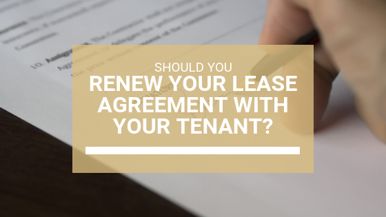 Should I Renew My Lease Agreement with My Tenant?