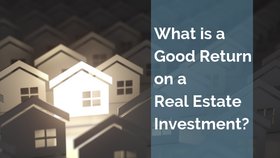 return on investment real estate