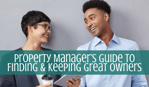 Property Manager's Guide to Finding and Keeping Great Owners