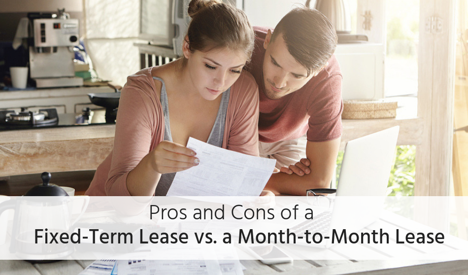 Pros and Cons of a Fixed-Term Lease versus a Month-to-Month Lease