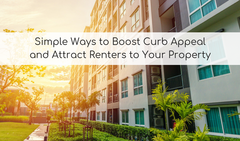 Simple Ways to Boost Curb Appeal and Attract Renters to Your Property