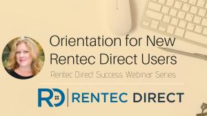 Orientation to Rentec Direct