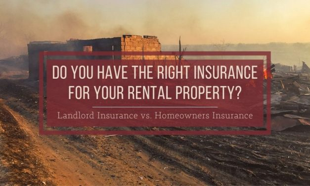 Do You Have the Right Insurance for Your Rental Property? | Landlord Insurance vs. Homeowners Insurance