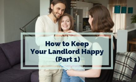 How to Keep Your Landlord Happy (Part 1)