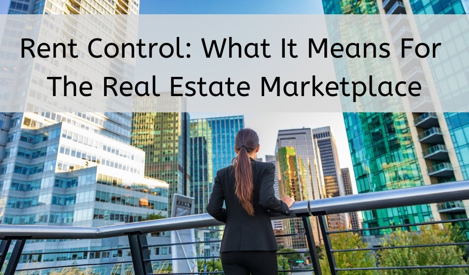 Rent Control: What It Means For The Real Estate Marketplace