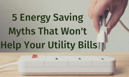 5 Energy Saving Myths That Won't Help Your Utility Bills