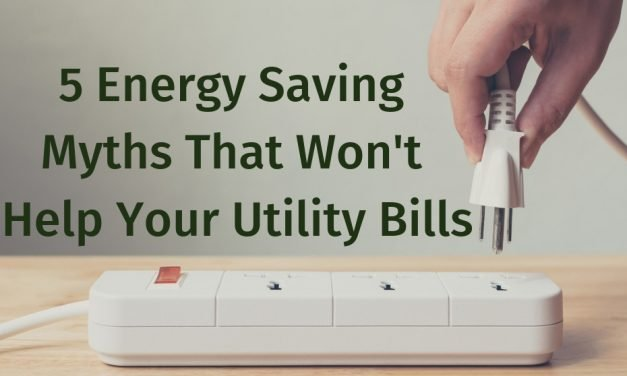 5 Energy Saving Myths That Won't Help Your Utility Bills