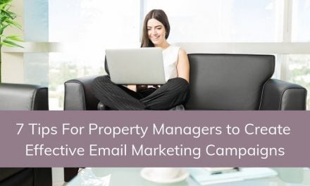 7 Tips For Property Managers to Create Effective Email Marketing Campaigns