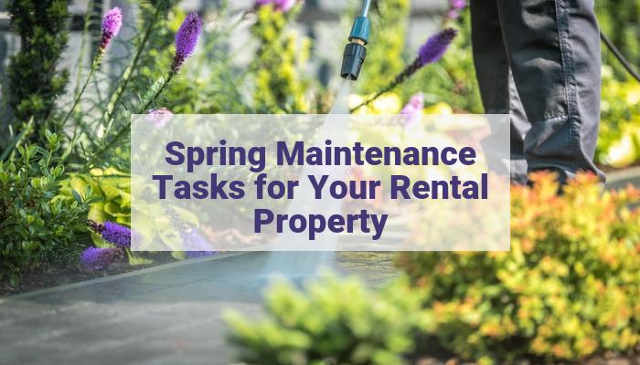 Spring Maintenance Tasks for Your Rental Property