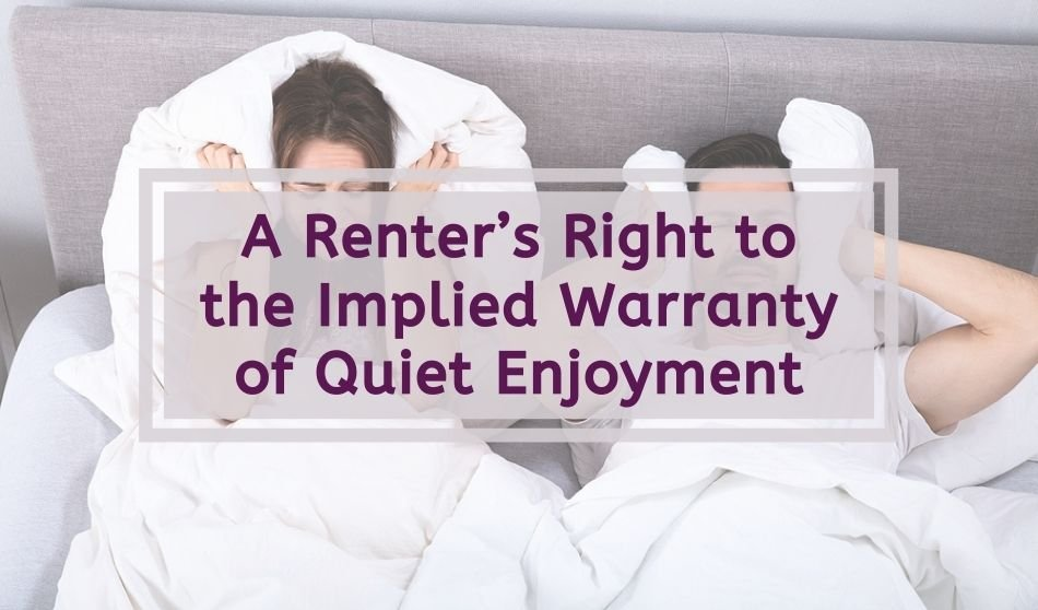 A Renter's Right to the Implied Warranty of Quiet Enjoyment