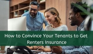 convince your tenants to get renters insurance