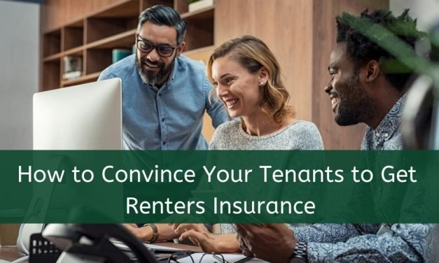 How to Convince Your Tenants to Get Renters Insurance