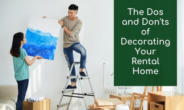 The Dos and Don'ts of Decorating Your Rental Home
