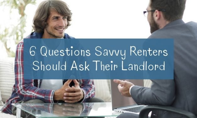 6 Questions Savvy Renters Should Ask Their Landlord