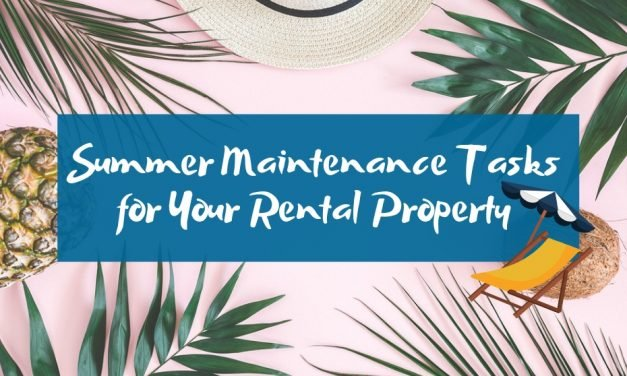 Summer Maintenance Tasks for Your Rental Property