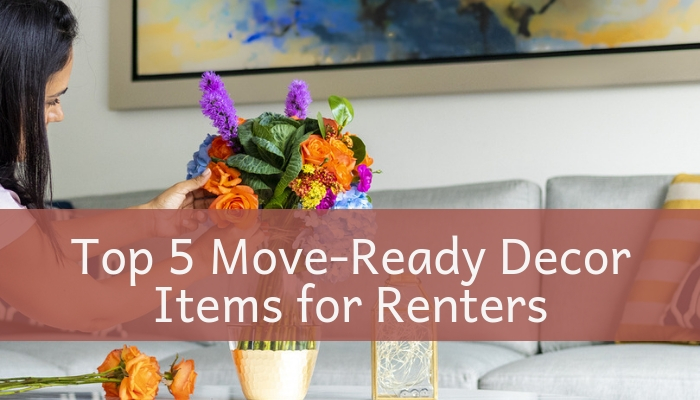 Top 5 Move-Ready Decor Items for Renters