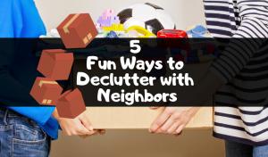 declutter with neighbors