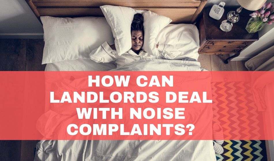 How Can Landlords Deal With Noise Complaints?