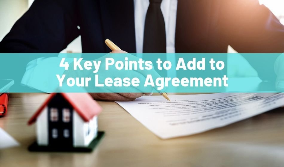 4 Key Points to Add to Your Lease Agreement