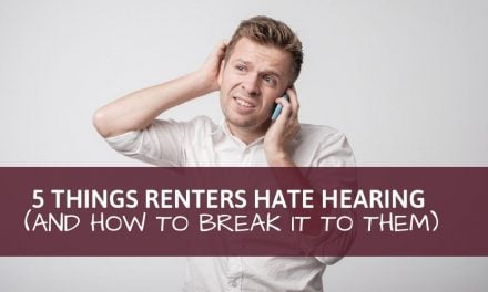 5 Things Renters Hate Hearing (And How to Break it to Them)