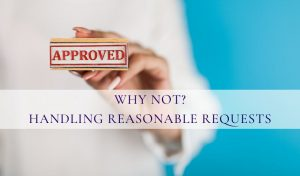 Handling Reasonable Requests