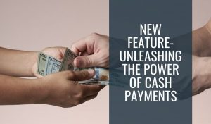 new feature cash payments