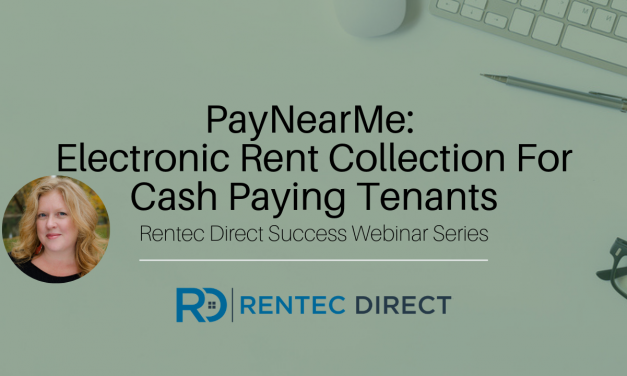 Webinar Recap: PayNearMe- Electronic Rent Collection For Cash Paying Tenants