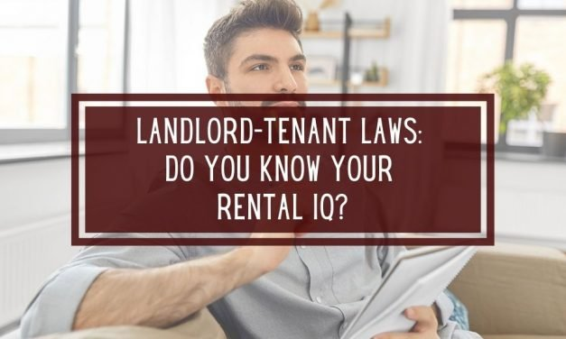 Landlord-Tenant Laws: Do You Know Your Rental IQ?